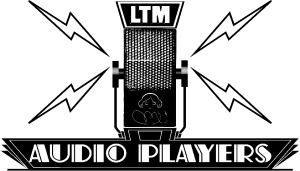 The LTM Audio Player Troupe