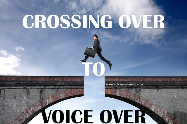 Crossing Over to Voice Over