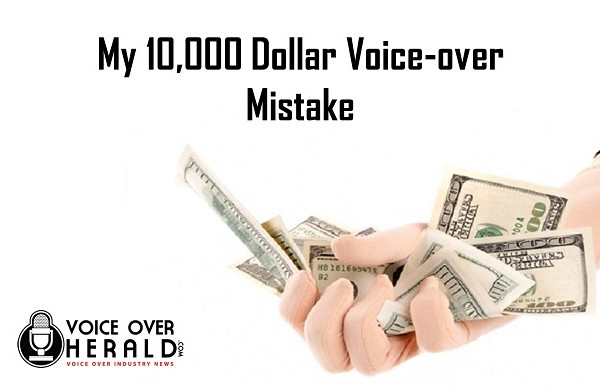 My 10,000 Dollar Voice-over Mistake